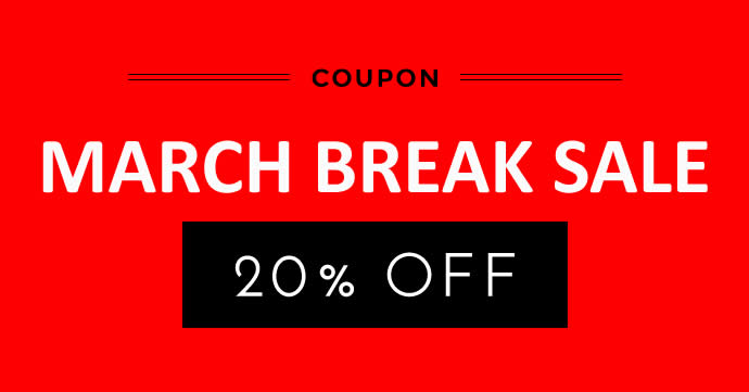MARCH BREAK SALE